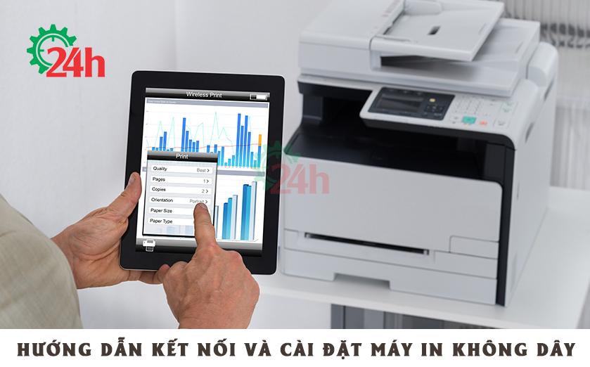 huong-dna-ket-noi-va-cai-dat-may-in-khong-day