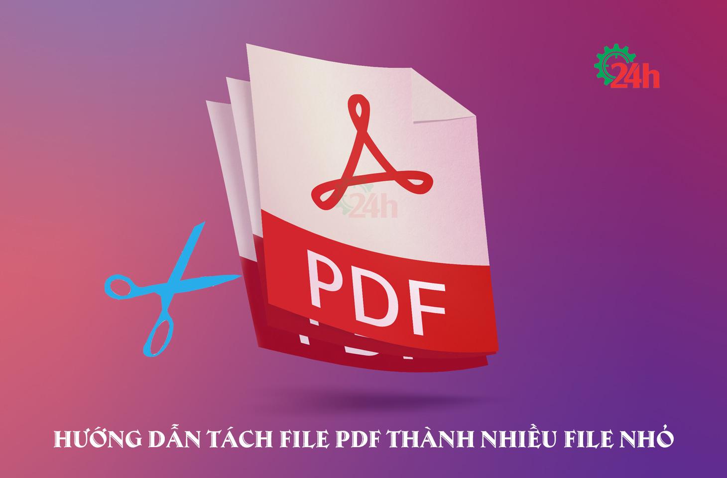 huong-dan-tach-file-pdf-thanh-nhieu-file-nho