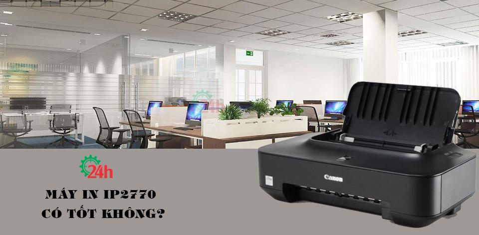 may-in-ip2770-co-tot-khong