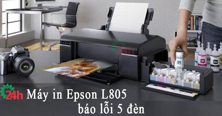 Máy in Epson L805 báo lỗi 5 đèn